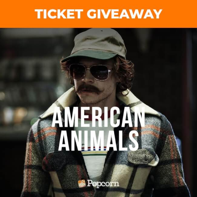 [CLOSED] Win Complimentary Passes To 'American Animals'