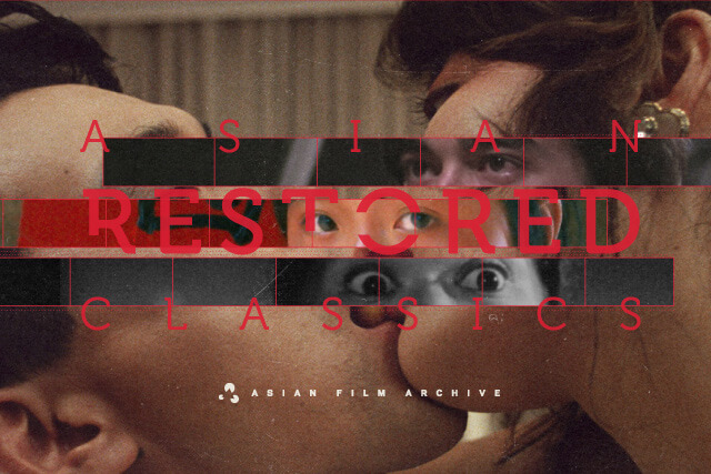 Asian Restored Classics 2018 – Celebrate And Relive The Best Of Asian Cinema!