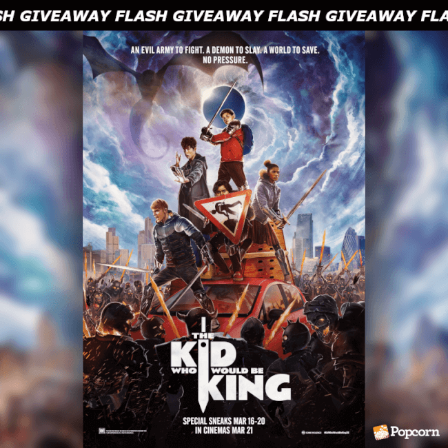 120 MIN FLASH GIVEAWAY: 'The Kid Who Would Be King' Preview Tickets